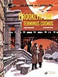 Valerian Vol. 10: Brooklyn Line, Terminus Cosmos (Valerian and Laureline)