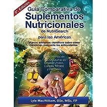 Guía Comparativa de Suplementos NutricionalesTM de NutriSearch (Spanish Edition)