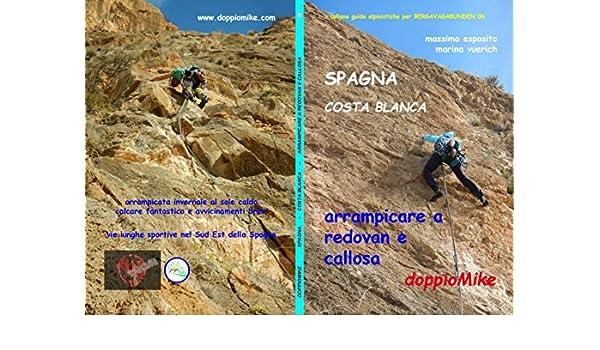Amazon.com: SPAGNA COSTA BLANCA - ARRAMPICARE A REDOVAN E CALLOSA: arrampicate scelte (Italian Edition) eBook: marina vuerich, massimo esposito: Kindle ...