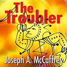 The Troubler Audiobook by Joseph McCaffrey Narrated by Scott R. Pollak