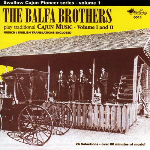 The Balfa Brothers Play Traditional Cajun Music, Vol. 1 & 2