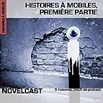 Histoires à mobiles : Première partie: Collection Novelcast | Frédéric Müller,Muriel Combarnous,Stéphane Chamak, Palimpseste