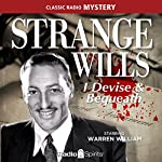 Strange Wills: I Devise & Bequeath |  various authors