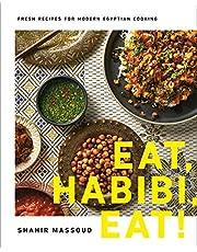 Eat, Habibi, Eat!: Fresh Recipes for Modern Egyptian Cooking