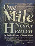 img - for One Mile Nearer Heaven: An Early History of Forest Home book / textbook / text book
