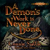 A Demon's Work Is Never Done: Latter Day Demons, Book 2 | Connie Suttle