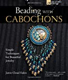Beading with Cabochons: Simple Techniques for Beautiful Jewellery (Lark Jewelry Books)