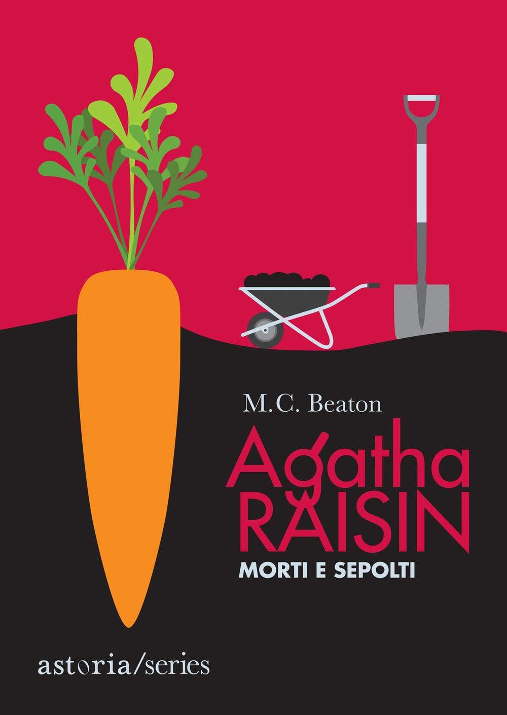 Morti e sepolti. Agatha Raisin : Beaton, M. C., Morpurgo, Marina:  Amazon.it: Libri