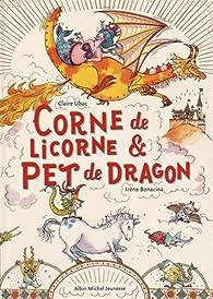 Corne de licorne et pet dragon par Claire Ubac