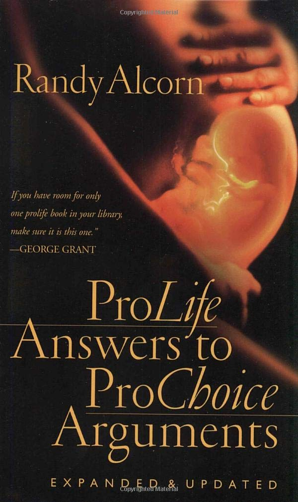 Pro Life Answers To Pro Choice Arguments