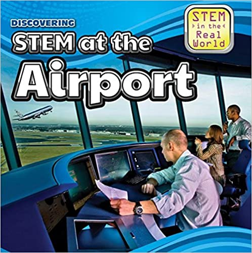 Book Discovering Stem at the Airport (Stem in the Real World)