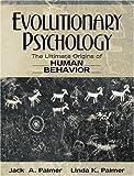 Evolutionary Psychology: The Ultimate Origins of Human Behavior by Jack A. Palmer (2001-10-25)
