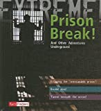 img - for Prison Break!: And Other Adventures Underground (Fact Finders) book / textbook / text book