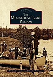 Moosehead Lake Region, The (Images of America)