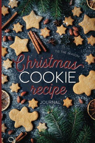 Christmas Cookie Recipe Journal: Perfect Gift for Christmas Cookie Exchange: Blank Journal For Christmas Cookies -