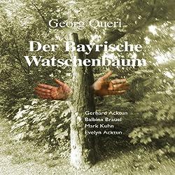 Der bayrische Watschenbaum
