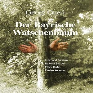 Der bayrische Watschenbaum Hörbuch