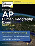img - for Cracking the AP Human Geography Exam, 2018 Edition: Proven Techniques to Help You Score a 5 (College Test Preparation) book / textbook / text book