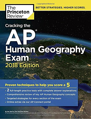Cracking the AP Human Geography Exam, 2018 Edition: Proven Techniques to Help You Score a 5 (College Test Preparation) cover