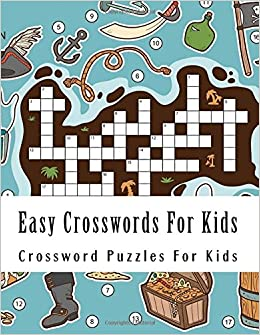 Easy Crosswords For Kids Large Print Big Book Of Ages 4 8 Crossword Puzzles 9781978101463 Amazon Books