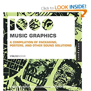 1,000 Music Graphics: A compilation of packaging, posters, and other sound solutions (1000 Series) Chen Design Associates