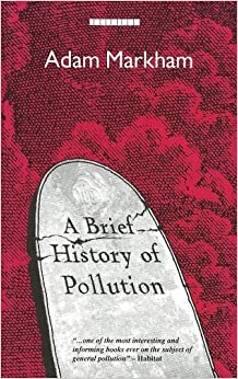 Book A Brief History of Pollution by Adam Markham (1994-08-30)