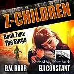 Z Children: The Surge, Book 2   Eli Constant,B.V. Barr