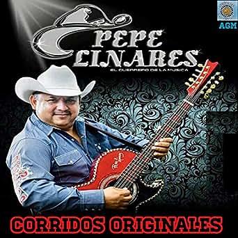 Amazon.com: Corridos Originales: Pepe Linares: MP3 Downloads
