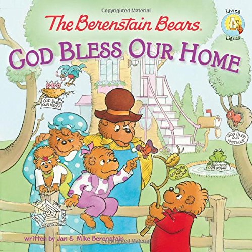 The Berenstain Bears: God Bless Our Home (Berenstain Bears/Living Lights)