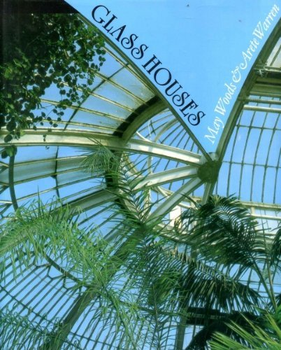 Glass Houses: History of Greenhouses, Conservatories and Orangeries by May Woods (1988-05-26)