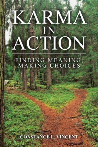 Karma In Action: Finding Meaning, Making Choices