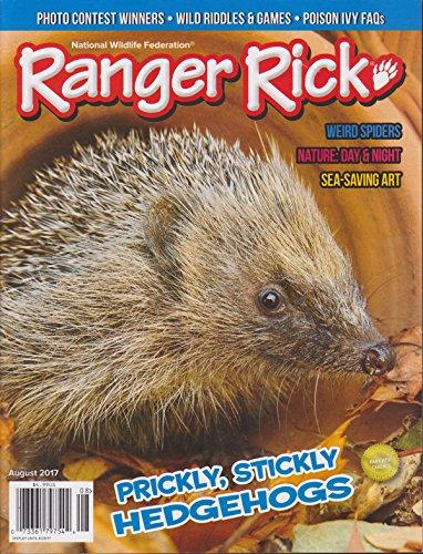 Ranger Rick Magazine August 2017 Prickly Stickly Hedgehogs (Ranger Rick Magazine)