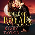 House of Royals Audiobook by Keary Taylor Narrated by Renee Dorian