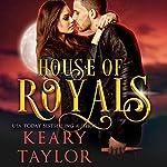 House of Royals | Keary Taylor