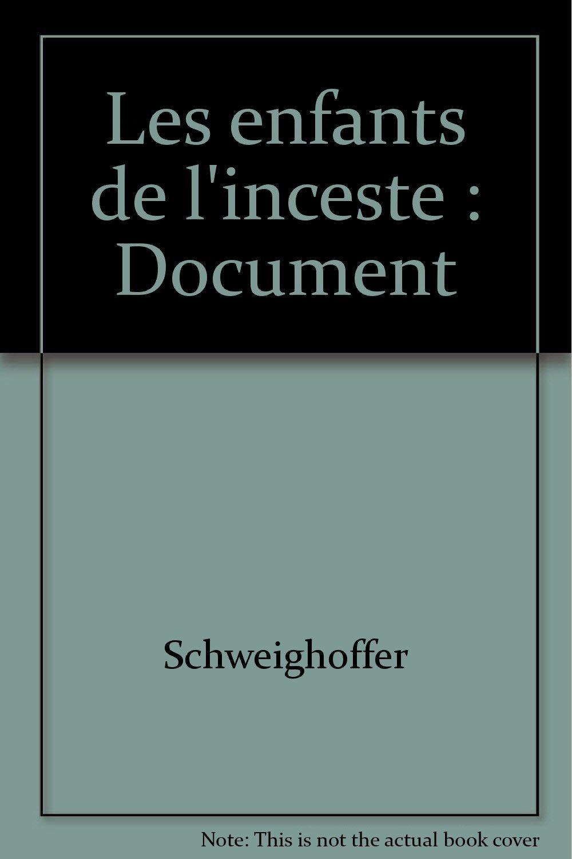 ENFANTS DE L INCESTE Broché – 7 septembre 1995 NATHALIE SCHWEIGHOFFER FIXOT 2876452588 Biographies / Mémoires