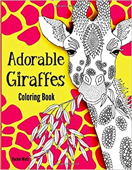 Adorable Giraffes Coloring Book: Gentle & Cute Giraffes in