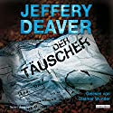 Der Täuscher (Lincoln Rhyme 8) Audiobook by Jeffery Deaver Narrated by Dietmar Wunder