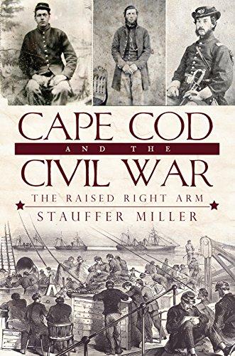 Cape Cod and the Civil War: The Raised Right Arm (Civil War Series)
