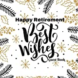 img - for Happy Retirement Best Wishes Guest Book: Message Log Memorabilia For Friends & Family To Write In With Funny Quotes & Gift Log Use For Names & Contact ... And Comments Series (Retirement Greetings) book / textbook / text book
