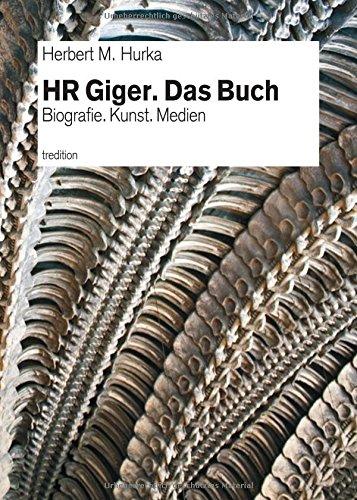 HR Giger. Das Buch: Biografie. Kunst. Medien Taschenbuch – 28. Februar 2018 Herbert M. Hurka tredition 3743982617 Biografien/Erinnerungen