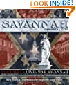 Savannah, Immortal City: An Epic lV Volume History: A City & People That Forged A Living Link Between America, Past and Present (Civil War Savannah)