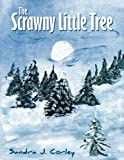 The Scrawny Little Tree, Sandra J. Corley, 1449712746