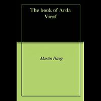 The book of Arda Viraf (English Edition)