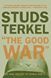 """The Good War"": An Oral History of World War II"
