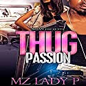 Thug Passion Audiobook by  Mz. Lady P Narrated by Cee Scott