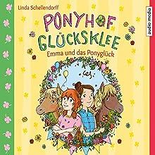Ponyhof Glücksklee (Emma und das Ponyglück 2) Hörbuch von Linda Schellendorff Gesprochen von: Elisabeth Günther