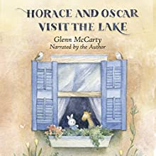 Horace and Oscar Visit the Lake Audiobook by Glenn McCarty Narrated by Glenn McCarty
