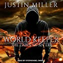 World Keeper: The Dawn of an Era: World Keeper, Book 2 Audiobook by Justin Miller Narrated by Stephen Bel Davies
