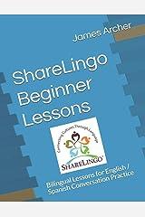 ShareLingo Beginner Lessons: Bilingual Lessons for English / Spanish Conversation Practice (ShareLingo Bilingual Lessons) Paperback
