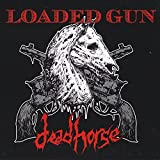 Loaded Gun by Deadhorse